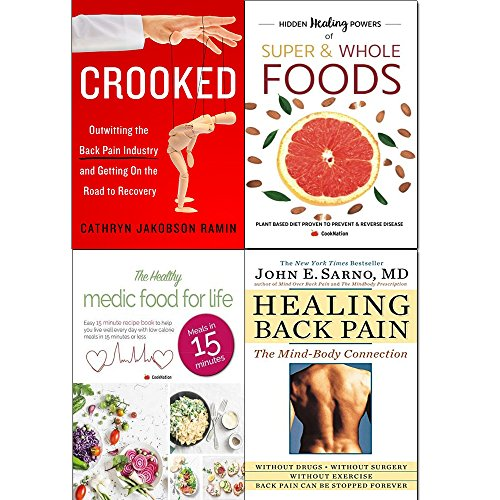 crooked, hidden healing powers of super & whole foods, healthy medic food for life and healing back pain 4 books collection set - outwitting the back pain industry and getting on the road to recovery