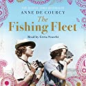 The Fishing Fleet: Husband-Hunting in the Raj Hörbuch von Anne de Courcy Gesprochen von: Greta Scacchi