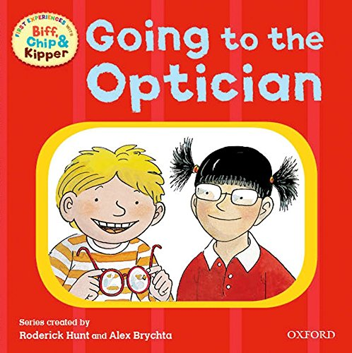 Going to the Optician (First Experiences with Biff, Chip & Kipper)