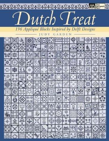 Dutch Treat: 196 Applique Blocks Inspired by Delft Designs