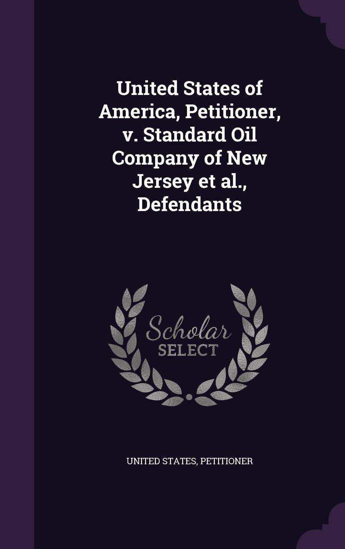Download United States of America, Petitioner, v. Standard Oil Company of New Jersey et al., Defendants pdf epub