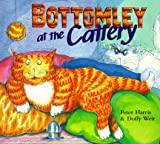 Bottomley at the Cattery, Peter Harris and Doffy Weir, 0764106678