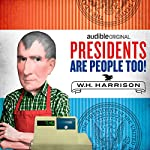 Ep. 4: William Henry Harrison (Presidents Are People Too) | Alexis Coe,Elliott Kalan,Gail Collins,Major Rory McGovern,Seth Reiss,Peter Grosz