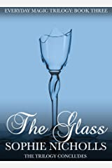 The Glass (Everyday Magic Trilogy Book 3) Kindle Edition