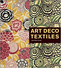 Art Deco Textiles: The French Designers: Amazon.co.uk: Alain-René ...