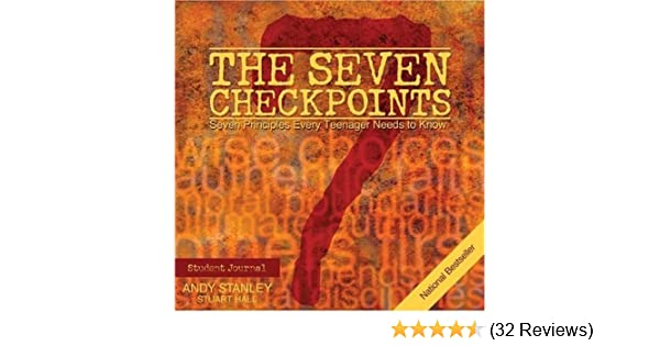 The Seven Checkpoints Student Journal Andy Stanley Stuart Hall