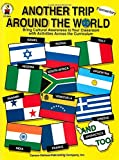 img - for Another Trip Around the World, Grades K - 3: Bring Cultural Awareness to Your Classroom with Activities Across the Curriculum book / textbook / text book