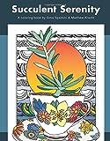 Succulent Serenity: A Coloring Book