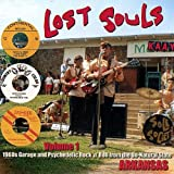 Lost Souls Volume 1: 1960s Garage and Psychedelic Rock 'n' Roll from the Un-Natural State: Arkansas