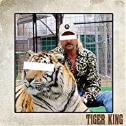 Tiger King [Explicit]