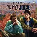 Dumb Jock Audiobook by Jeff Erno Narrated by Tommy O'Brien