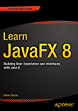 Learn JavaFX 8: Building User Experience and Interfaces with Java 8