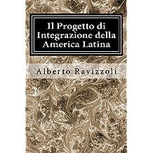 Il Progetto di Integrazione della America Latina (Italian Edition)