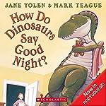 How Do Dinosaurs Say Good Night | Jane Yolen