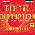 Digital Disruption: Unleashing the Next Wave of Innovation Audiobook by James McQuivey Narrated by James McQuivey