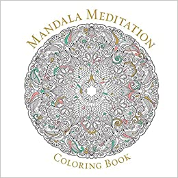 mandala meditation coloring book serene coloring inc sterling publishing co 9781454916185 amazoncom books - How To Publish A Coloring Book