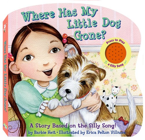 Where Has My Little Dog Gone?: A Story Based on a Silly Song (Silly Song Sound Boards) (Silly Song Sound Books) PDF