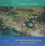 Paisagem Brasileira: Brazilian Landscape (Olhar Brasil, Volume 1)