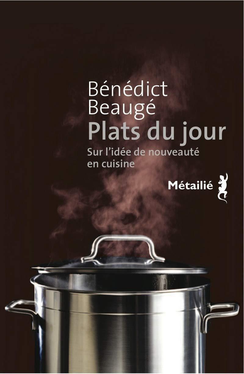 Plats du jour : Sur l\'idée de nouveauté en cuisine: Amazon ...