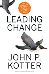 Leading Change, With a New Preface by the Author Kindle Edition