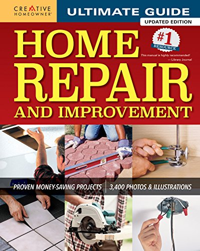 Ultimate House Building - Ultimate Guide to Home Repair and Improvement, Updated Edition: Proven Money-Saving Projects; 3,400 Photos & Illustrations (Creative Homeowner) 600 Page Resource with 325 Step-by-Step DIY Projects