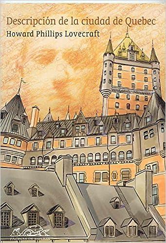 Book Descripcion De La Ciudad De Quebec/ Description of the City of Quebec (Voces) by H. P. Lovecraft (2005-05-30)