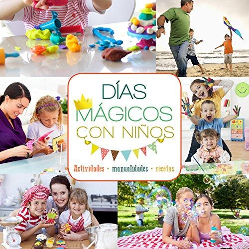 Descargar Libro Días Mágicos Con Niños Myriam Sayalero
