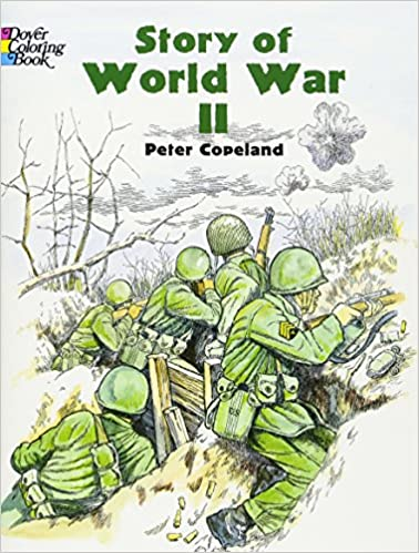 Story Of World War Ii Dover History Coloring Book Peter F - Ww2-coloring-pages