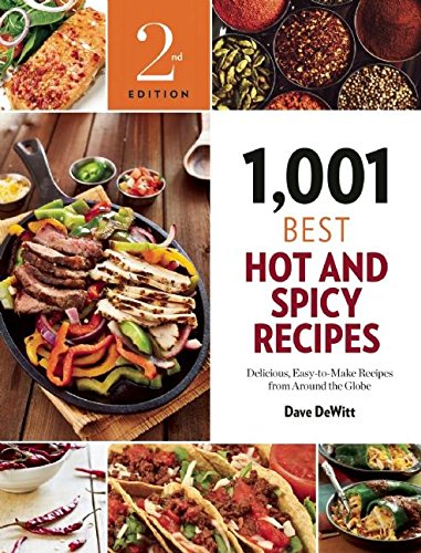 (1,001 Best Hot and Spicy Recipes: Delicious, Easy-to-Make Recipes from Around the Globe)