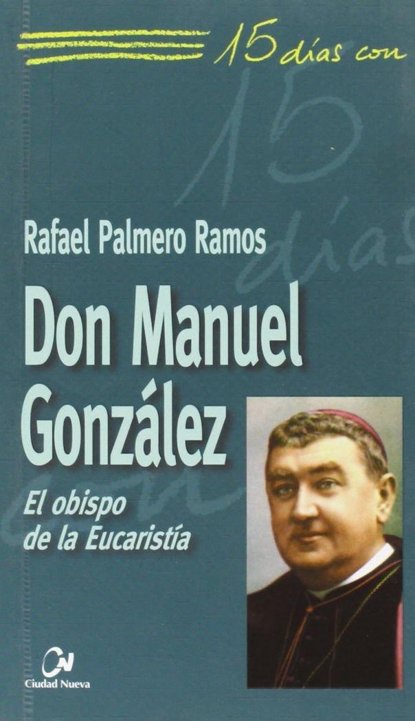 Download 15 días con Don Manuel González: el obispo de la eucaristía pdf