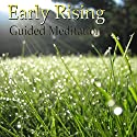 Guided Meditation for Early Rising: Wake Up Early, Morning Person, Energy & Motivation, Silent Meditation, Self Help Hypnosis & Wellness Speech by Val Gosselin Narrated by Val Gosselin