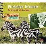 Abenteuer & Wissen: Professor Grzimek. Ein Leben für die Serengeti