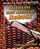 Scientific and Medical Robots, Tony Hyland, 1599201186