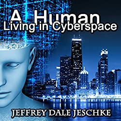 A Human Living in Cyberspace