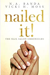 Nailed It!: The Nail Salon Chronicles Paperback