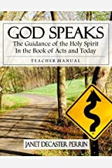 God Speaks (Teacher Manual): The Guidance of the Holy Spirit in the Book of Acts and Today by Janet D Perrin (2015-01-15) Paperback