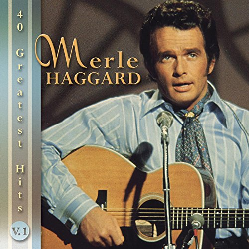 Merle Haggard: 40 Greatest Hits (The Best Of The Best Of Merle Haggard)