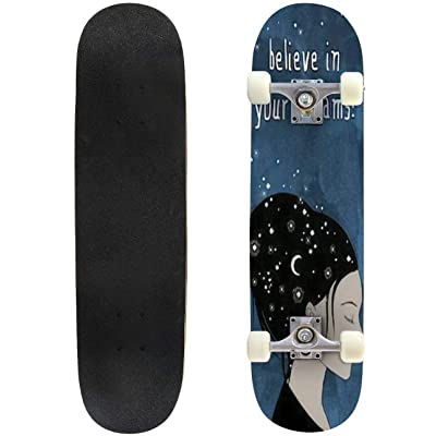 Classic Concave Skateboard Believe in Your Dreams! Hand Drawn Portrait of a Woman with Dark Longboard Maple Deck Extreme Sports and Outdoors Double Kick Trick for Beginners and Professionals : Sports & Outdoors