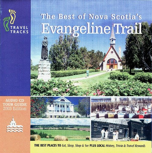 The Best of Nova Scotia's Evangeline Trail Audio CD Tour Guide, 2003 Edition