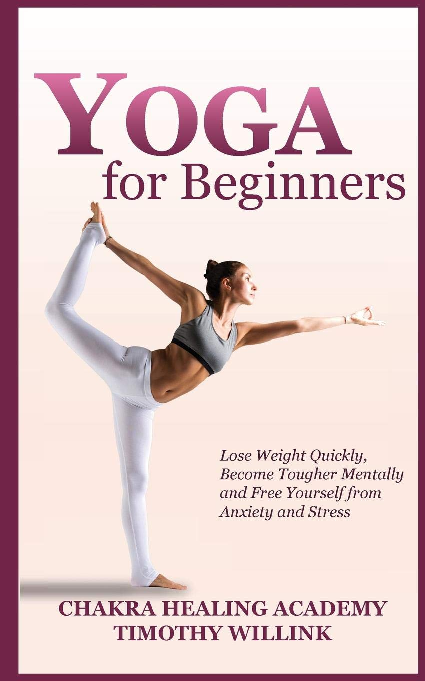 Yoga for Beginners: Lose Weight Quickly, Become Tougher ...
