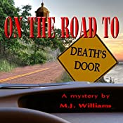 On the Road to Death's Door: On the Road Mystery Series, Book 1 | M J Williams