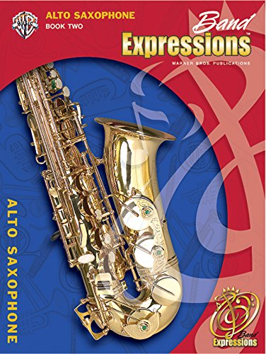 (Band Expressions, Book Two Student Edition: Alto Saxophone, Book & CD)