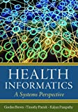Health Informatics, Gordon D. Brown and Timothy B. Patrick, 1567934358