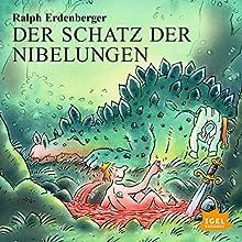 Der Schatz der Nibelungen Hörbuch von Ralph Erdenberger Gesprochen von: Peter Kaempfe, Anja Niederfahrenhorst