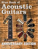 Blue Book of Acoustic Guitars, Zachary R. Fjestad, 188676865X