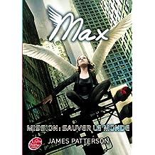 MAXIMUM RIDE T.03 : MISSION SAUVER LE MONDE