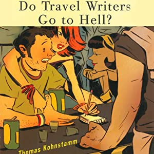 Do Travel Writers Go to Hell? Audiobook