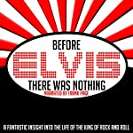 Before Elvis There Was Nothing | Frank Page