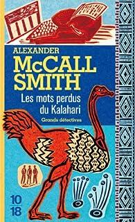 [Les enquêtes de Mma Ramotswe] : Les mots perdus du Kalahari, McCall Smith, Alexander