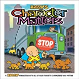 Character Matters: A Ziggy Collection (Volume 28)